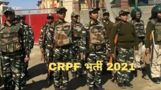 CRPF Recruitment 2021: Vacancies Announced For Various Posts in CRPF; No Exam Required | Check Salary, Official Notification Here