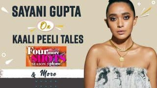 Exclusive Interview: Sayani Gupta on Four More Shots Please, About Her Character In Kaali Peeli Tales | Watch