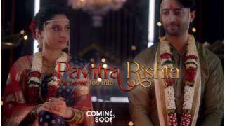 Pavitra Rishta 2 Promo Featuring Ankita Lokhande - Shaheer Sheikh Leaves Fans in Tears: We Miss You Sushant