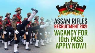 Assam Rifles Recruitment 2021: Bumper Vacancy For 10th Pass, Apply Now to Get Good Salary