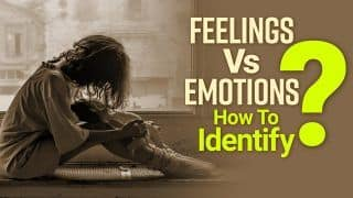 Feelings Vs Emotions: What is The Difference Between Them? Watch Video To Find Out