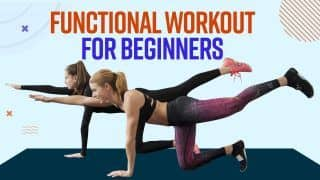 Weight Loss Tips: Easy Functional Workout Exercises A Beginner Must Try, Watch Video