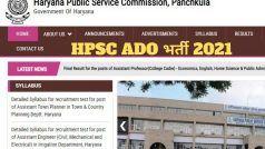 HPSC ADO Recruitment 2021: हरियाणा सरकार में ऑफिसर बनने का सुनहरा मौका, जल्द करें आवेदन, लाखों में होगी सैलरी
