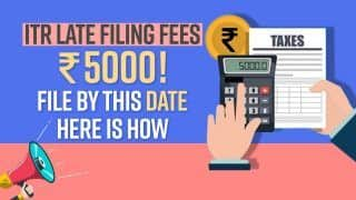 How to File Income Tax Return Online; Explained | To Avoid Late Fee of Rs 5000, File ITR Now