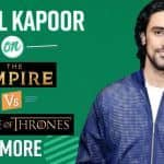 Exclusive! Kunal Kapoor on Historical Fiction, The Empire Vs The Game Of Thrones| Watch Video