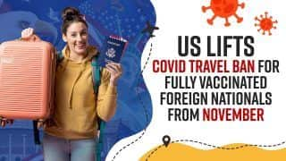 US Lifts Covid-19 Travel Ban For Fully Vaccinated Foreign Nationals From November | Explained