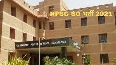 RPSC SO Recruitment 2021: राजस्थान सरकार में अधिकारी बनने का सुनहरा मौका, जल्द करें आवेदन, 71000 मिलेगी सैलरी