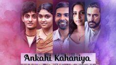 Ankahi Kahaniya Review: कुछ कहानियों को एक अच्छे मोड़ पर अनकहा छोड़ देना ही अच्छा