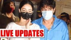 Ananya Panday at NCB Office LIVE: Actor Reaches NCB Office With Father Chunky Panday - Second Day of Questioning