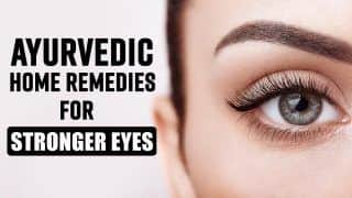 Ayurveda Remedies For Eyes: Best Ayurvedic Home Remedies To Make Your Vision Stronger, Watch Video
