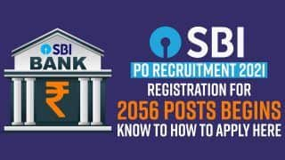 SBI PO Recruitment 2021: Registration for 2056 Posts Begins, Eligibility Criteria, Online Application Process Explained