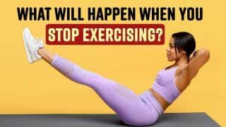 Body Fitness Tips: What Happens To Body When We Don't Exercise? Side Effects Of Not Exercising, Explained | Watch Video