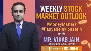 Weekly Stock Market Update 11 to 17 October : इस हफ्ते यहां कर सकते हैं इन्वेस्ट, मिलेगा फायदा | वीडियो देखें