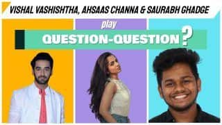 EXCLUSIVE : Vishal Vahshishtha, Ahsaas Channa And Saurabh Ghadge Answer Rapid Fire Questions   Watch